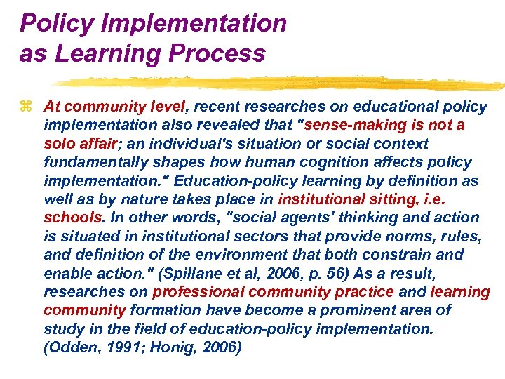 Policy Implementation as Learning Process z At community level, recent researches on educational policy