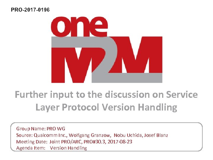 PRO-2017 -0196 Further input to the discussion on Service Layer Protocol Version Handling Group
