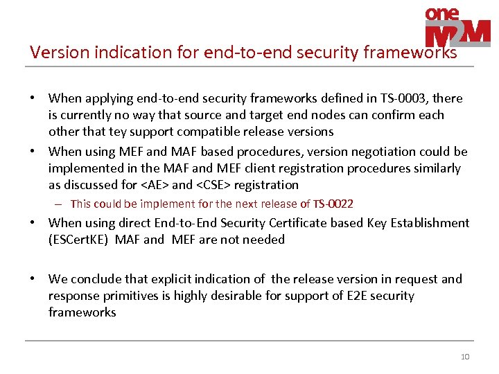 Version indication for end-to-end security frameworks • When applying end-to-end security frameworks defined in