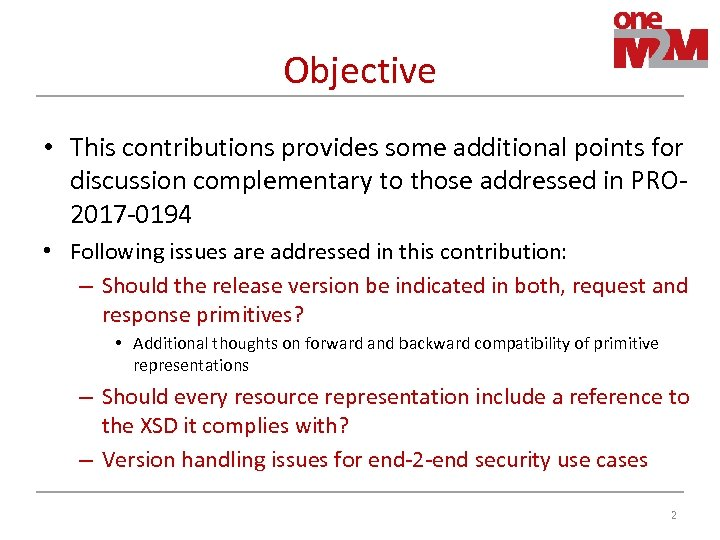 Objective • This contributions provides some additional points for discussion complementary to those addressed