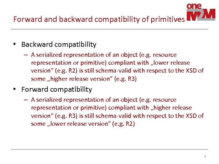 Forward and backward compatibility of primitives • Backward compatibility – A serialized representation of