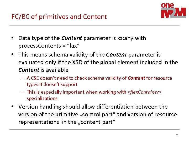 FC/BC of primitives and Content • Data type of the Content parameter is xs: