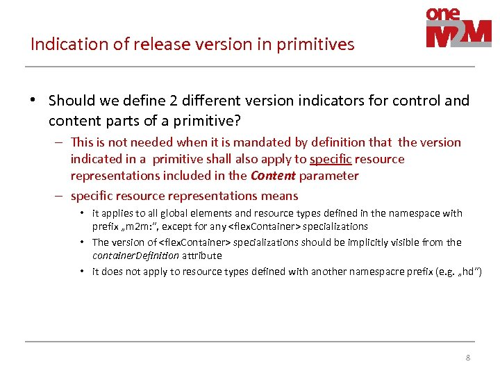 Indication of release version in primitives • Should we define 2 different version indicators