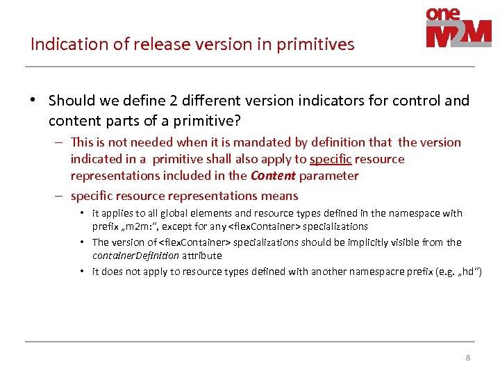 Indication of release version in primitives • Should we define 2 different version indicators