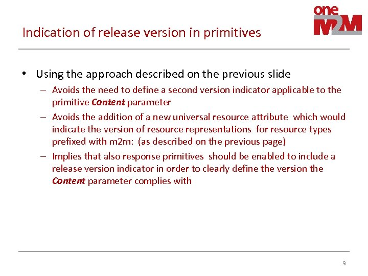 Indication of release version in primitives • Using the approach described on the previous
