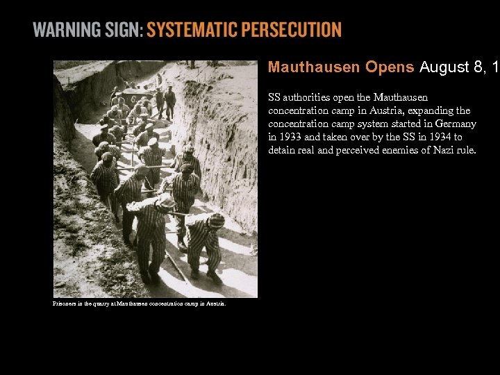 Mauthausen Opens August 8, 1 SS authorities open the Mauthausen concentration camp in Austria,