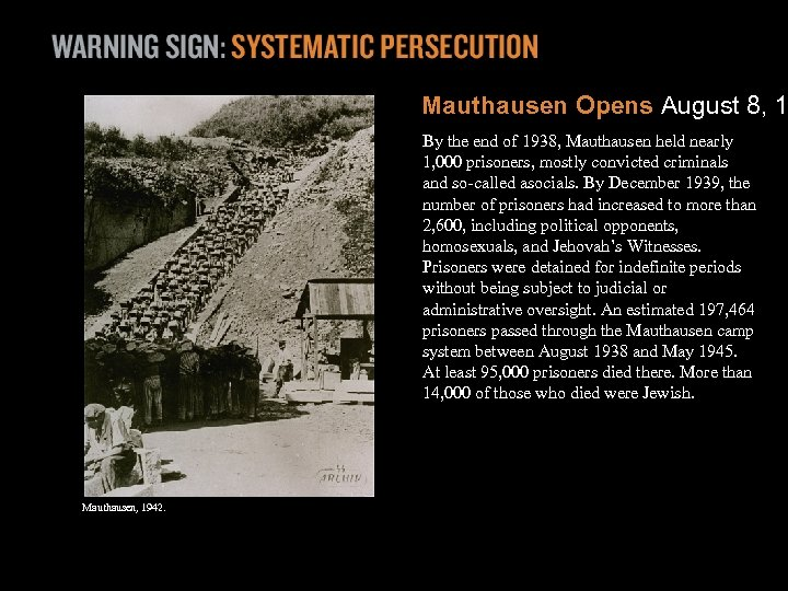 Mauthausen Opens August 8, 1 By the end of 1938, Mauthausen held nearly 1,