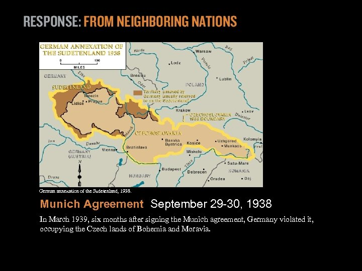 German annexation of the Sudetenland, 1938. Munich Agreement September 29 -30, 1938 In March