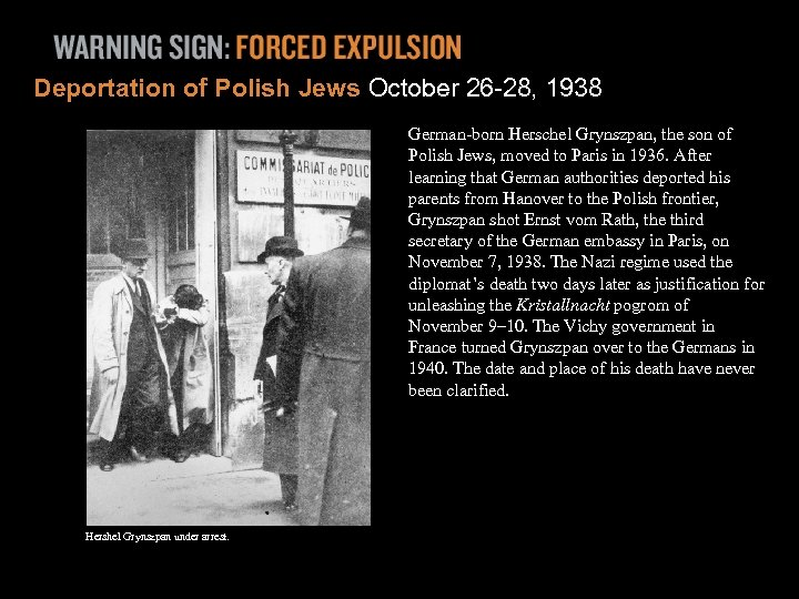 Deportation of Polish Jews October 26 -28, 1938 German-born Herschel Grynszpan, the son of