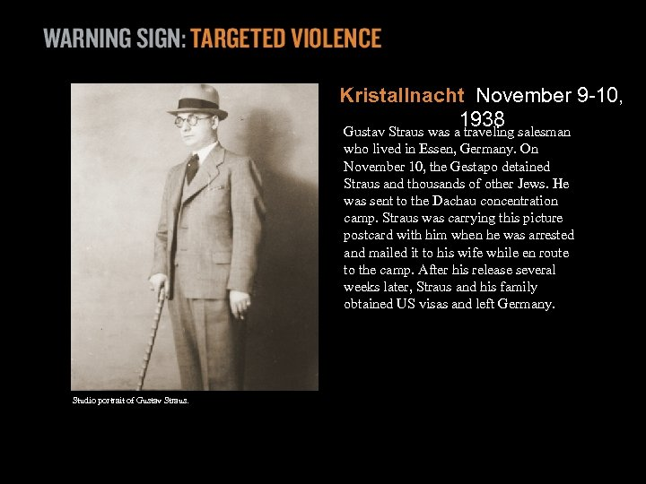 Kristallnacht November 9 -10, 1938 Gustav Straus was a traveling salesman who lived in