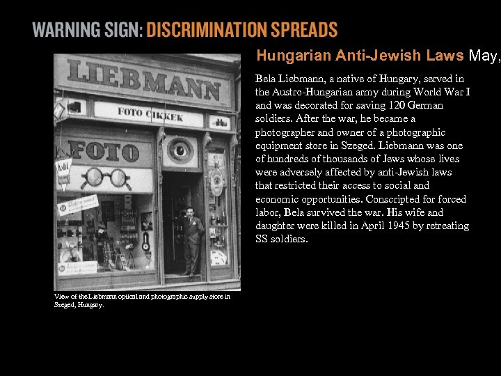 Hungarian Anti-Jewish Laws May, Bela Liebmann, a native of Hungary, served in the Austro-Hungarian