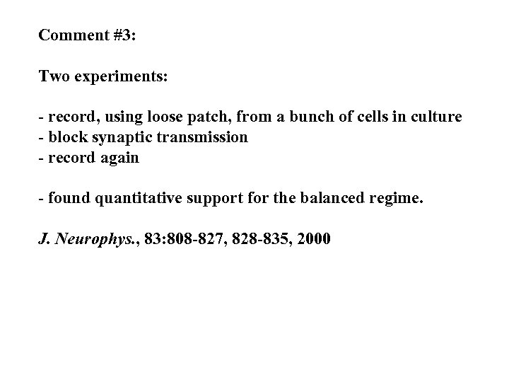 Comment #3: Two experiments: - record, using loose patch, from a bunch of cells