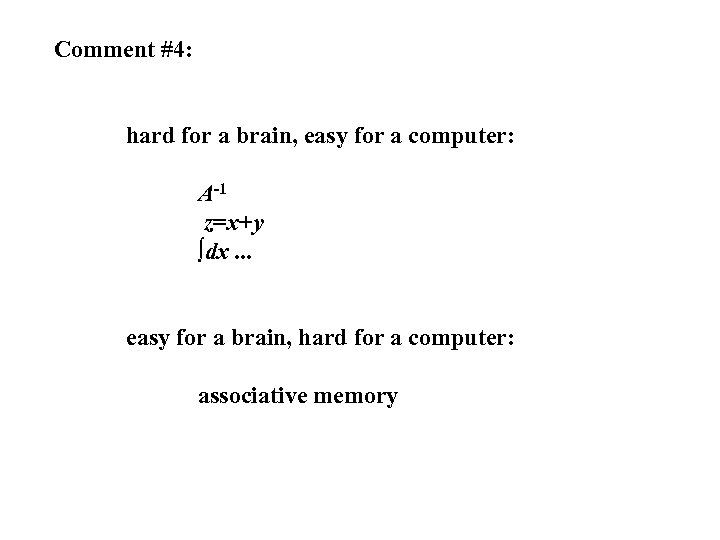 Comment #4: hard for a brain, easy for a computer: A-1 z=x+y ∫dx. .