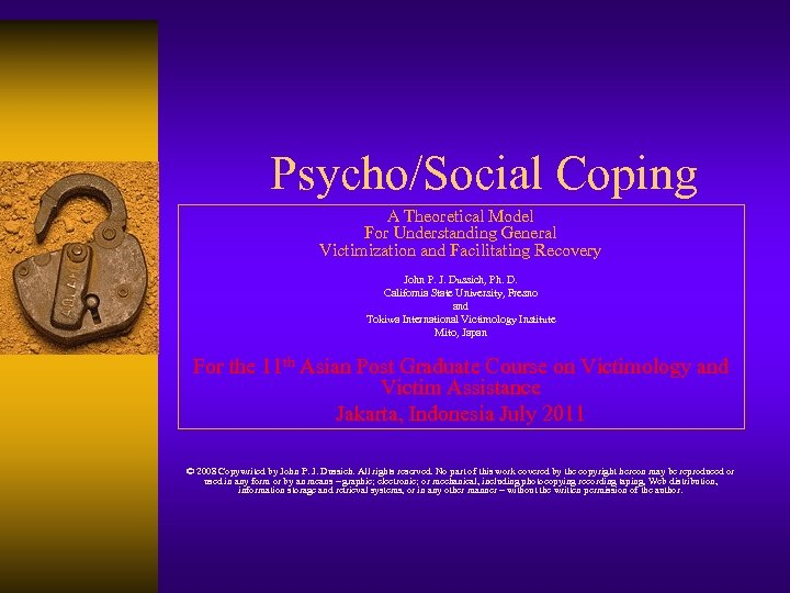 Psycho/Social Coping A Theoretical Model For Understanding General Victimization and Facilitating Recovery John P.