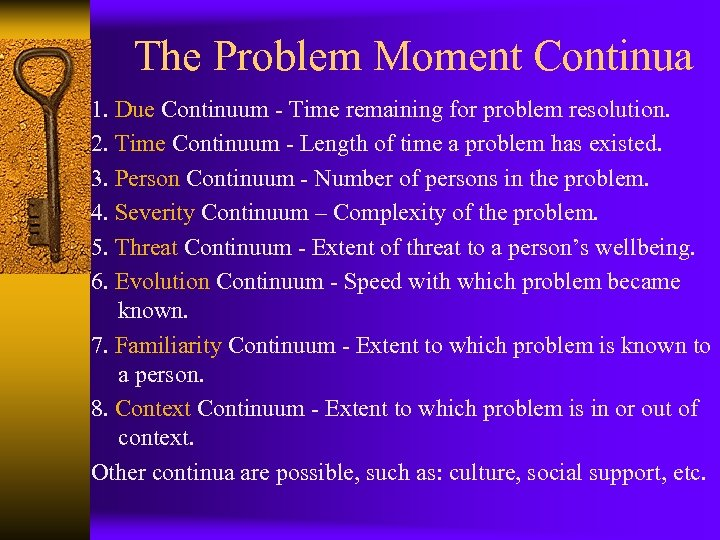 The Problem Moment Continua 1. Due Continuum - Time remaining for problem resolution. 2.