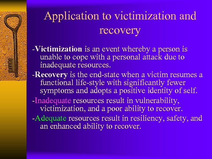 Application to victimization and recovery -Victimization is an event whereby a person is unable