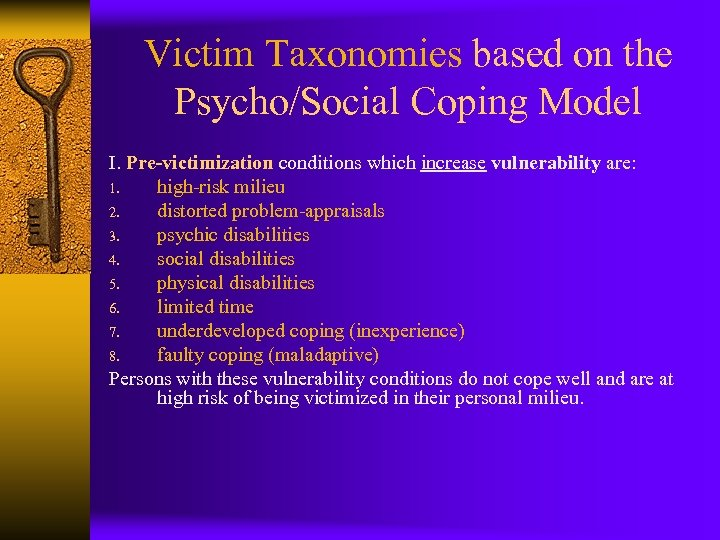 Victim Taxonomies based on the Psycho/Social Coping Model I. Pre-victimization conditions which increase vulnerability