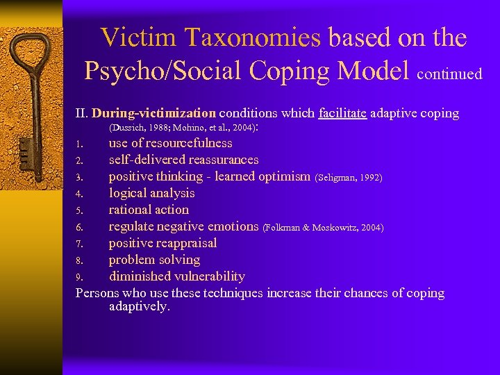 Victim Taxonomies based on the Psycho/Social Coping Model continued II. During-victimization conditions which facilitate