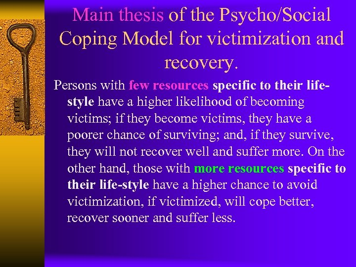 Main thesis of the Psycho/Social Coping Model for victimization and recovery. Persons with few
