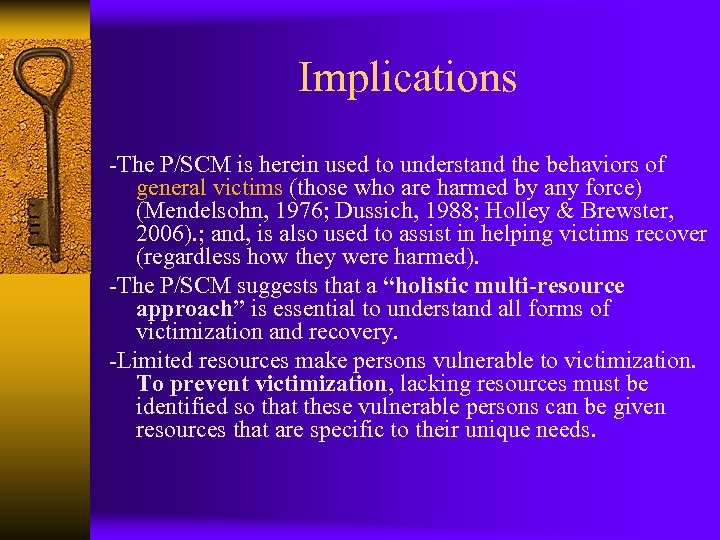 Implications -The P/SCM is herein used to understand the behaviors of general victims (those
