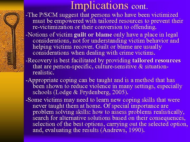 Implications cont. -The P/SCM suggest that persons who have been victimized must be empowered