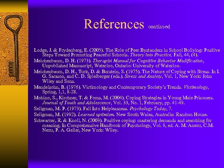 References continued Lodge, J. & Frydenberg, E. (2005). The Role of Peer Bystanders in