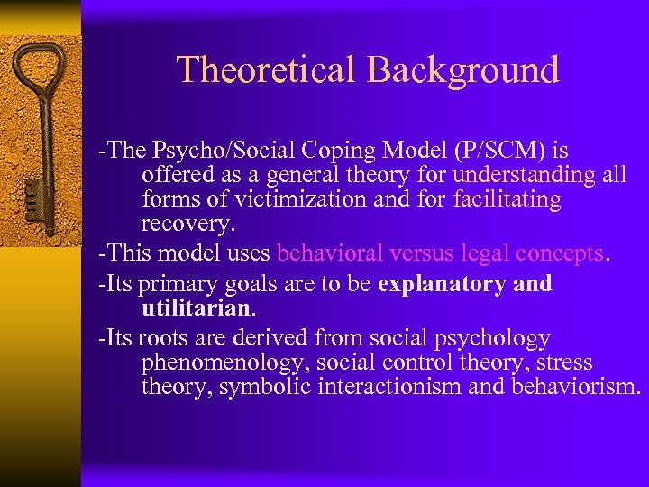 Theoretical Background -The Psycho/Social Coping Model (P/SCM) is offered as a general theory for