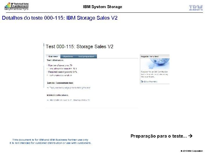 IBM System Storage Detalhes do teste 000 -115: IBM Storage Sales V 2 This