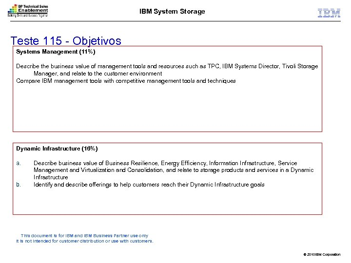 IBM System Storage Teste 115 - Objetivos Systems Management (11%) Describe the business value