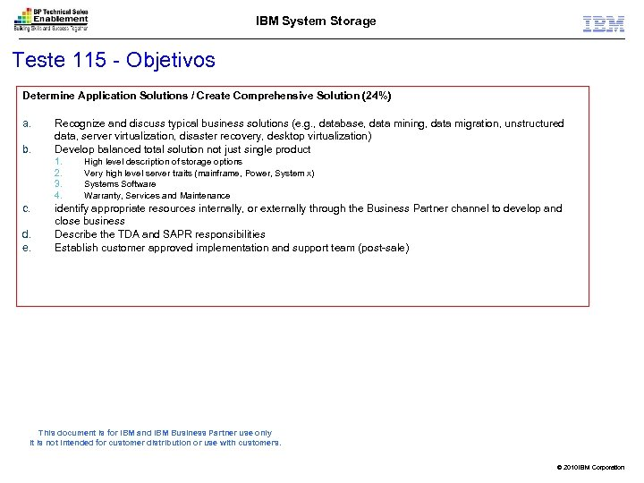 IBM System Storage Teste 115 - Objetivos Determine Application Solutions / Create Comprehensive Solution