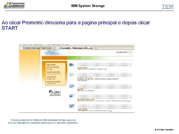 IBM System Storage Ao clicar Prometric direciona para a pagina principal e depois clicar