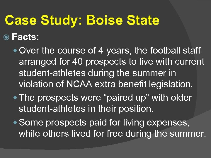 Case Study: Boise State Facts: Over the course of 4 years, the football staff