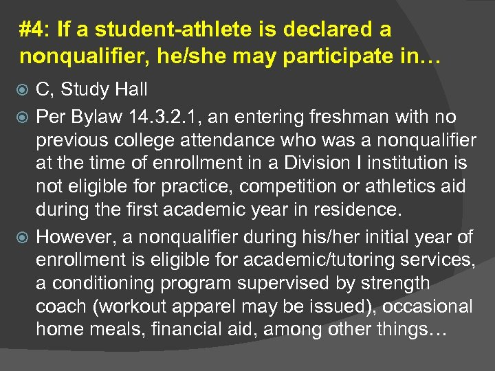#4: If a student-athlete is declared a nonqualifier, he/she may participate in… C, Study