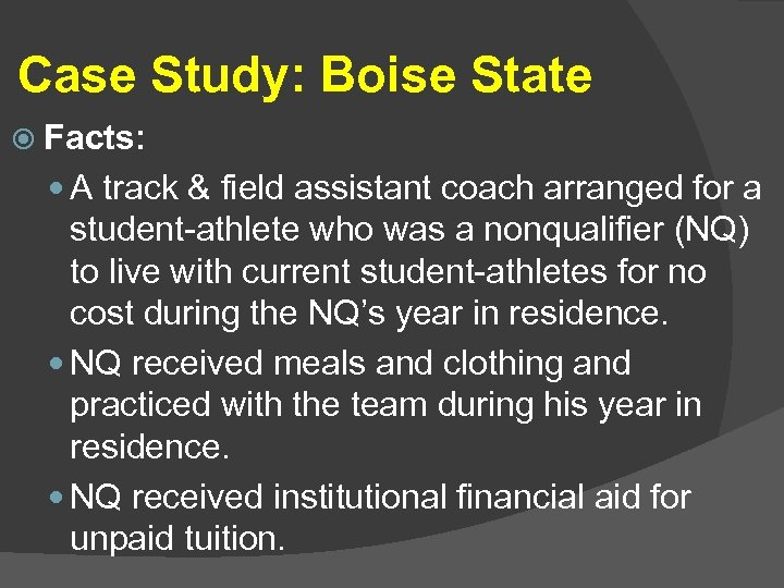 Case Study: Boise State Facts: A track & field assistant coach arranged for a