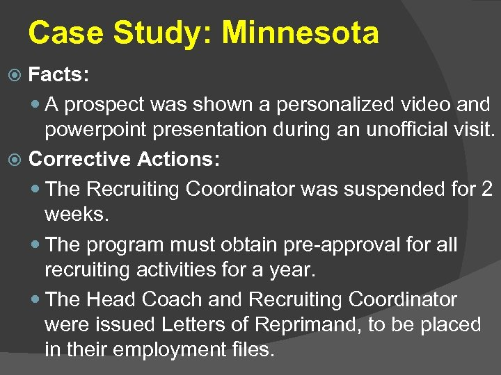Case Study: Minnesota Facts: A prospect was shown a personalized video and powerpoint presentation