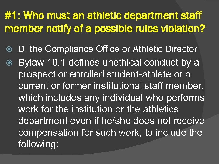 #1: Who must an athletic department staff member notify of a possible rules violation?