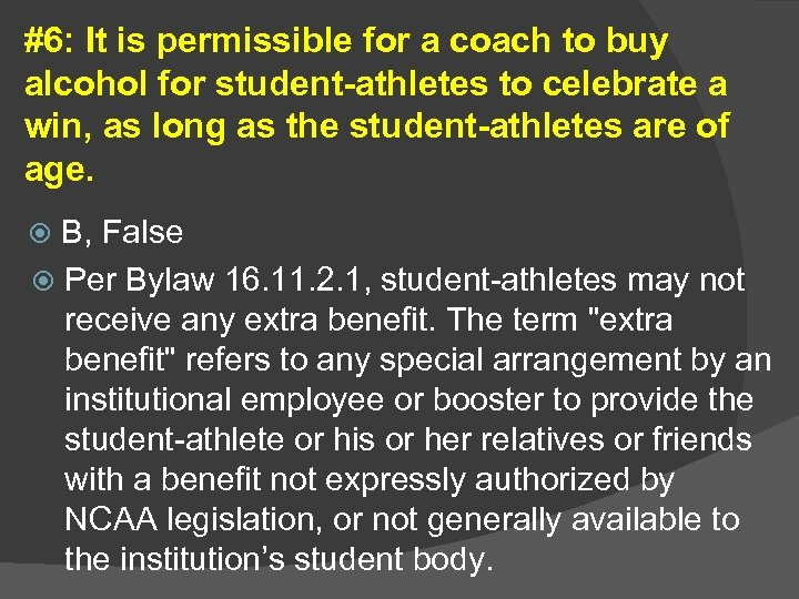 #6: It is permissible for a coach to buy alcohol for student-athletes to celebrate