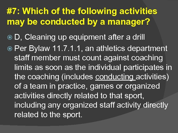 #7: Which of the following activities may be conducted by a manager? D, Cleaning