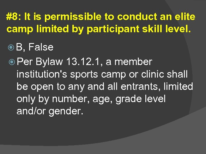 #8: It is permissible to conduct an elite camp limited by participant skill level.