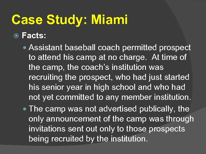 Case Study: Miami Facts: Assistant baseball coach permitted prospect to attend his camp at