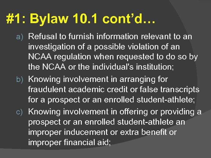 #1: Bylaw 10. 1 cont'd… a) Refusal to furnish information relevant to an investigation