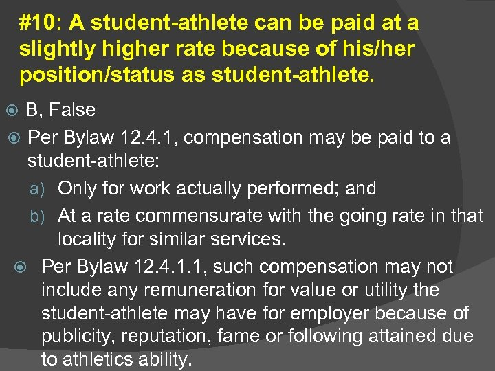 #10: A student-athlete can be paid at a slightly higher rate because of his/her