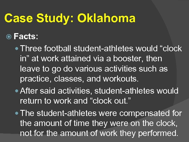 "Case Study: Oklahoma Facts: Three football student-athletes would ""clock in"" at work attained via"