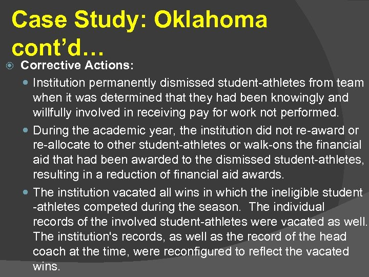 Case Study: Oklahoma cont'd… Corrective Actions: Institution permanently dismissed student-athletes from team when it