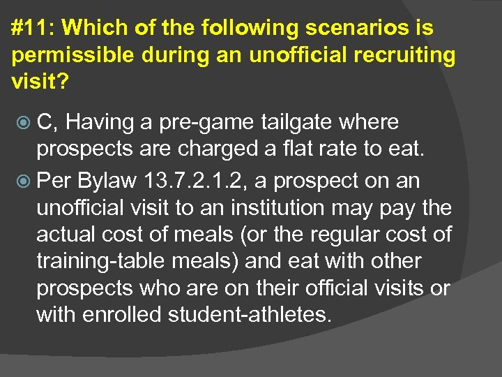 #11: Which of the following scenarios is permissible during an unofficial recruiting visit? C,