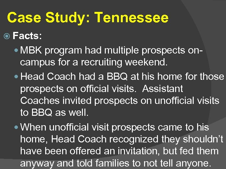 Case Study: Tennessee Facts: MBK program had multiple prospects on- campus for a recruiting