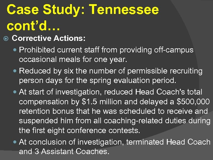 Case Study: Tennessee cont'd… Corrective Actions: Prohibited current staff from providing off-campus occasional meals