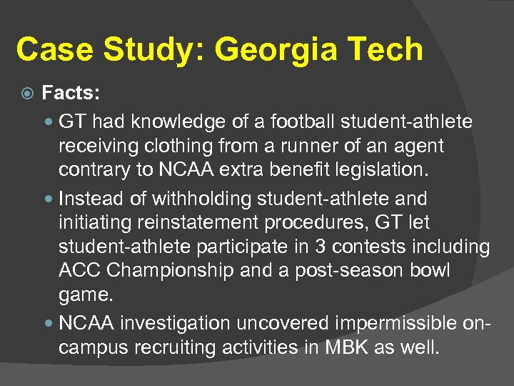 Case Study: Georgia Tech Facts: GT had knowledge of a football student-athlete receiving clothing