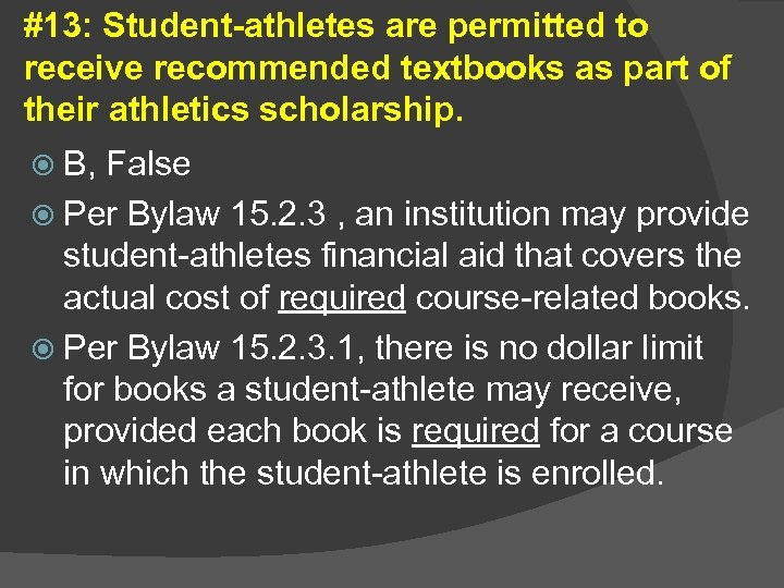 #13: Student-athletes are permitted to receive recommended textbooks as part of their athletics scholarship.