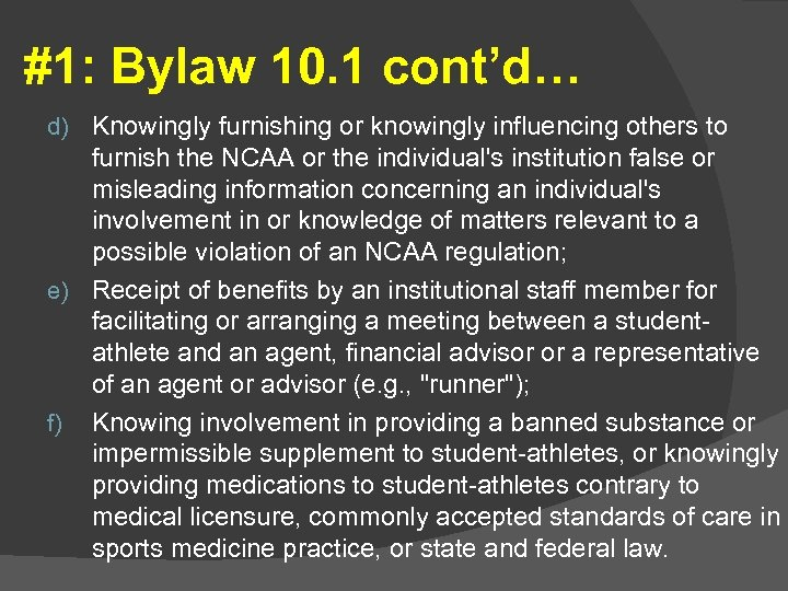 #1: Bylaw 10. 1 cont'd… d) Knowingly furnishing or knowingly influencing others to furnish